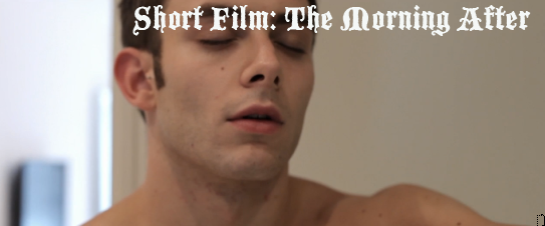 Short Film: The Morning After, Gay Movie